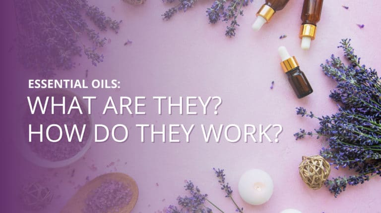 What Are Essential Oils And How Do They Work?